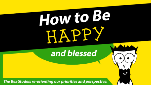 How to Be Happy and Blessed
